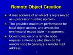 remote object creation