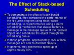 the effect of stack based scheduling