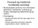 foucault og medicinsk kundskabs sociologi2