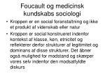 foucault og medicinsk kundskabs sociologi6