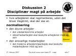 diskussion 2 disciplin r magt p arbejde