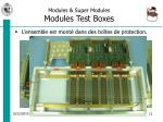 modules super modules modules test boxes