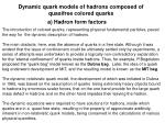 dynamic quark models of hadrons composed of quasifree colored quarks