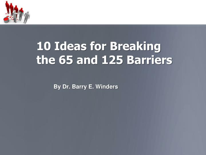 10 ideas for breaking the 65 and 125 barriers n.