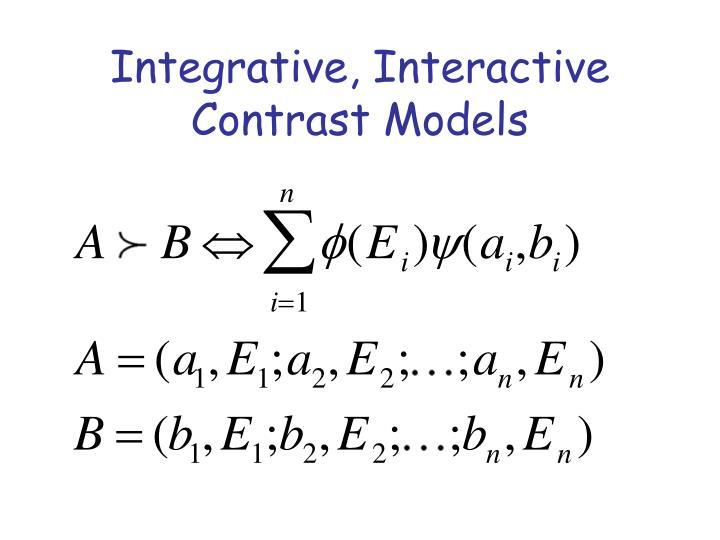 Integrative interactive contrast models