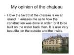 my opinion of the chateau