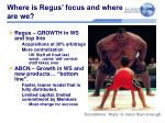 where is regus focus and where are we