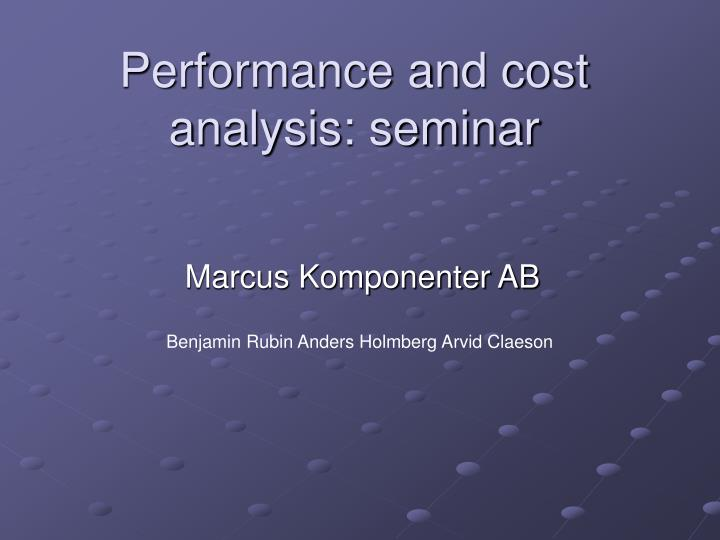performance and cost analysis seminar n.