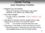 good turing josh goodman intuition