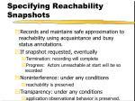 specifying reachability snapshots