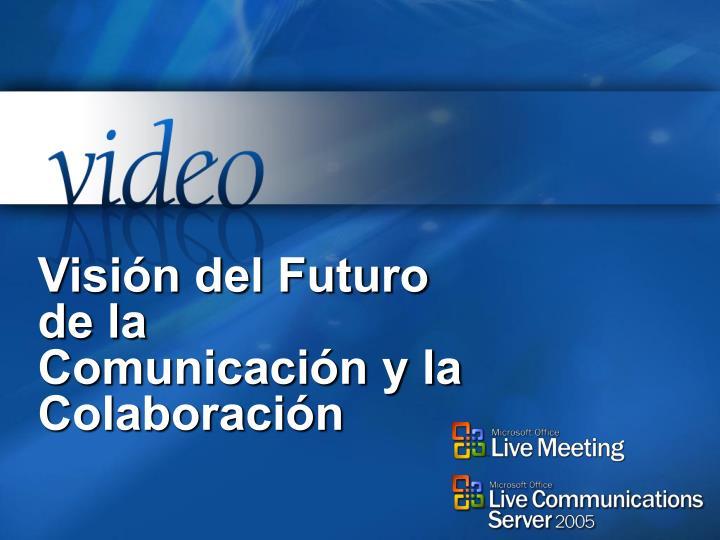Visión del Futuro de la Comunicación y la Colaboración