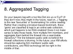 8 aggregated tagging
