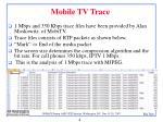 mobile tv trace