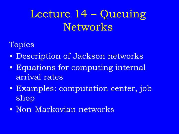 lecture 14 queuing networks n.