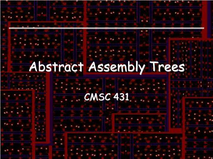 abstract assembly trees n.
