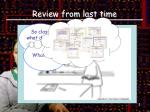 review from last time