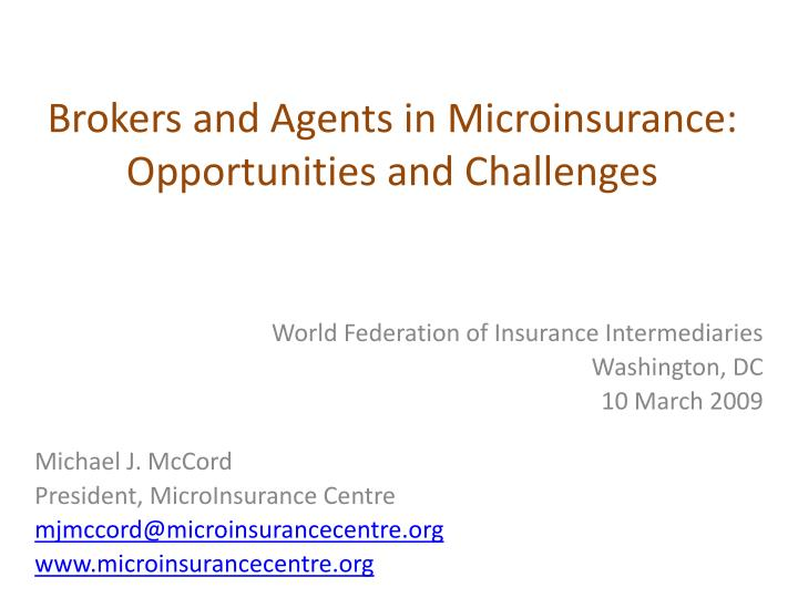 brokers and agents in microinsurance opportunities and challenges n.