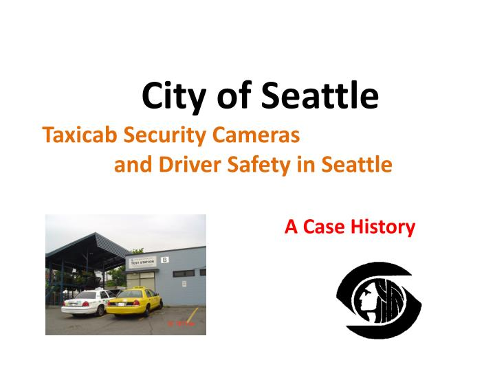 city of seattle taxicab security cameras and driver safety in seattle n.