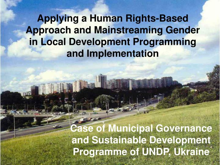 Applying a Human Rights-Based Approach and Mainstreaming Gender in Local Development Programming and...