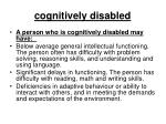 cognitively disabled