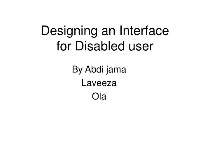 designing an interface for disabled user n.