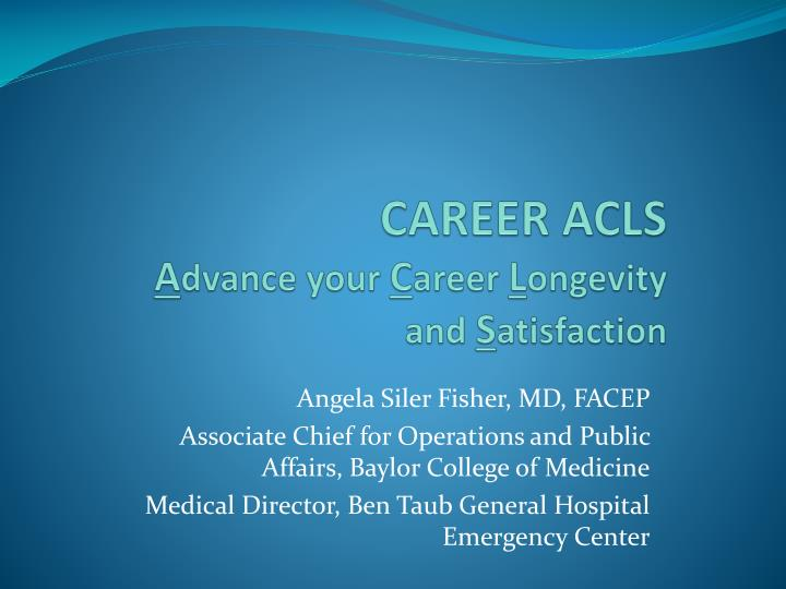 career acls a dvance your c areer l ongevity and s atisfaction n.