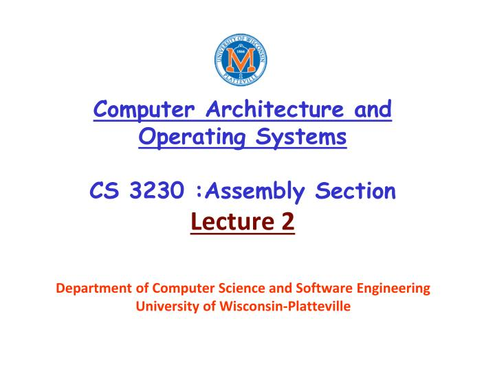 computer architecture and operating systems cs 3230 assembly section lecture 2 n.