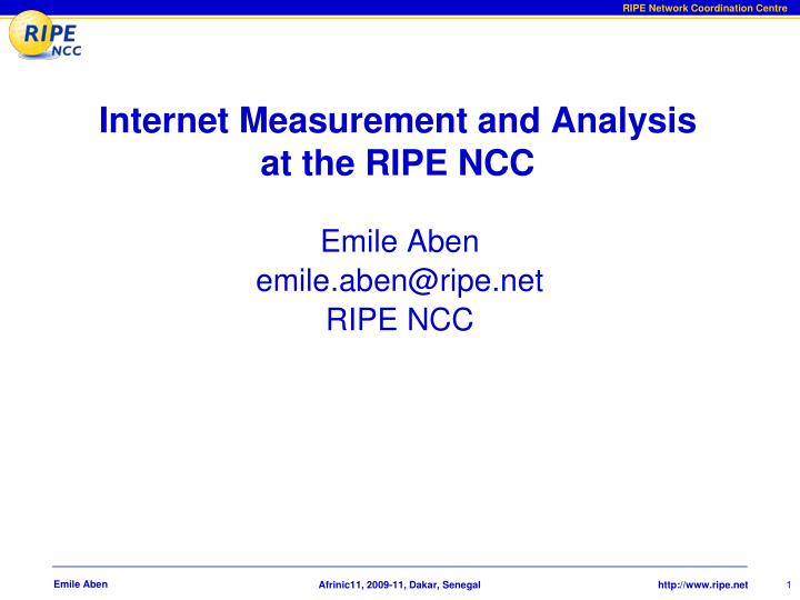 internet measurement and analysis at the ripe ncc n.