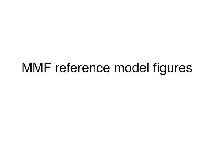 mmf reference model figures n.