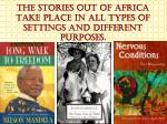 the stories out of africa take place in all types of settings and different purposes