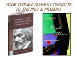 your future always connects to the past present