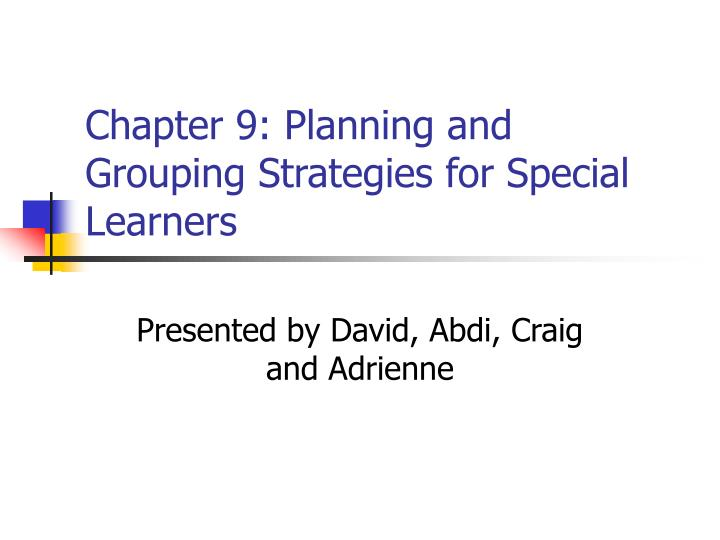 chapter 9 planning and grouping strategies for special learners n.
