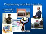 preplanning activities includes2