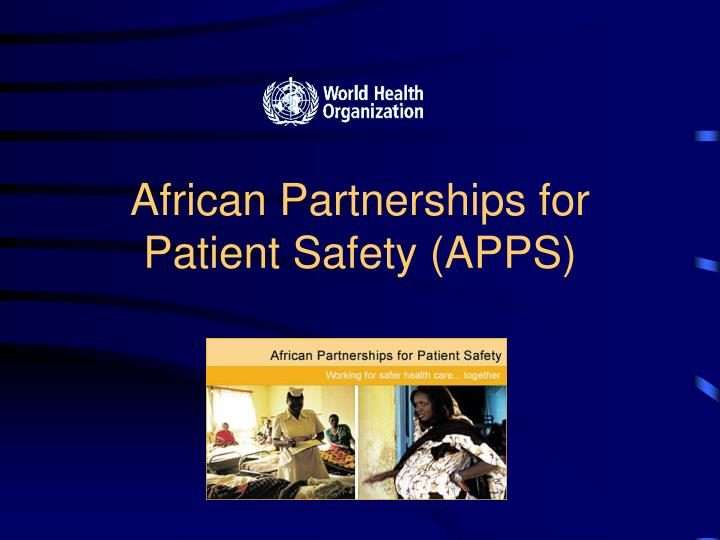 african partnerships for patient safety apps n.