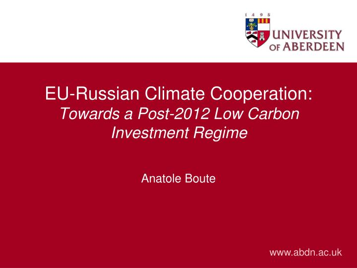 eu russian climate cooperation towards a post 2012 low carbon investment regime n.