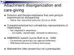 attachment disorganization and care giving