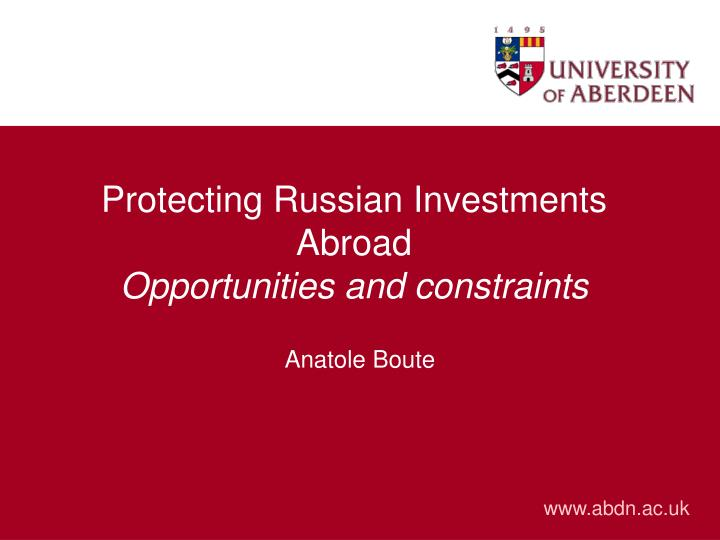 protecting russian investments abroad opportunities and constraints n.