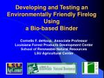 developing and testing an environmentally friendly firelog using a bio based binder