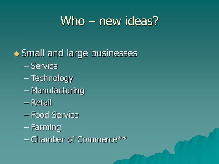 Who – new ideas?