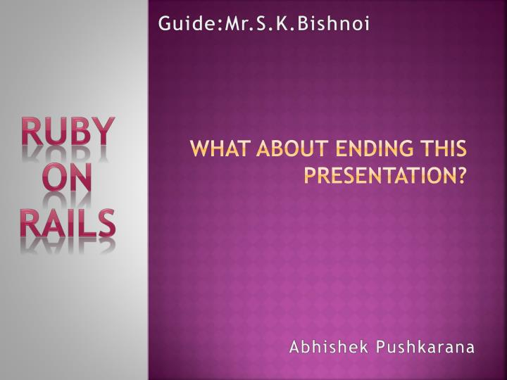 what about ending this presentation n.