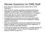 review questions for dwe staff