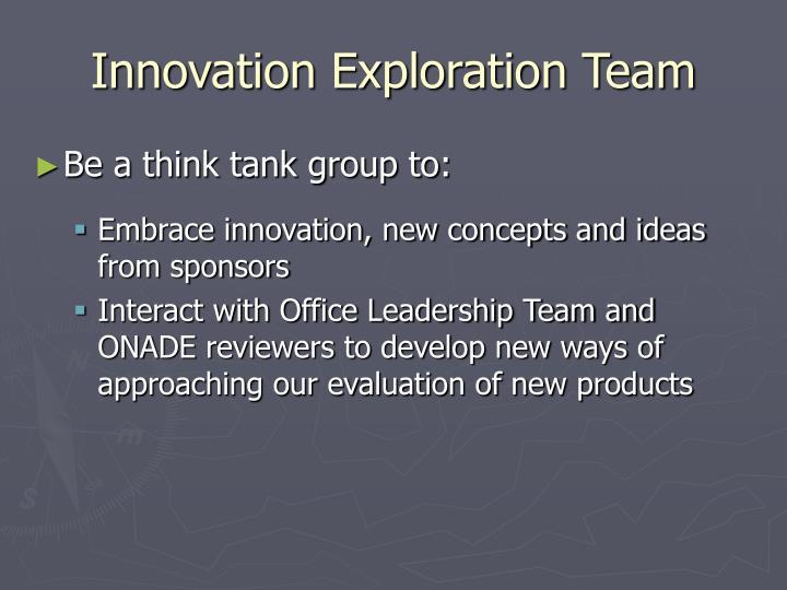 Innovation exploration team