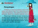 a distillation penyulingan