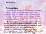 d refinery pemurnian