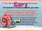 f the use of petroleum and natural gas pemanfaatan minyak bumi dan gas alam