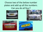 choose two of the below number plates and add up all the numbers can you do all four