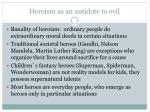 heroism as an antidote to evil