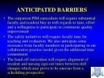 anticipated barriers