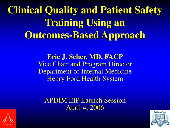 clinical quality and patient safety training using an outcomes based approach n.