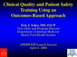 clinical quality and patient safety training using an outcomes based approach